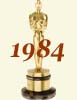 1984 (57th) Academy Award Overview