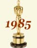 1985 (58th) Academy Award Overview