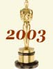 2003 (76th) Academy Award Overview
