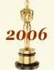 2006 (79th) Academy Award Overview